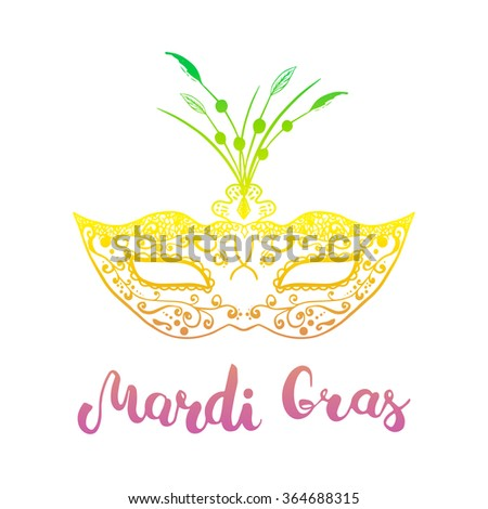 Mardi Gras mask and hand lettering calligraphic text Mardi Gras. Colorful carnival mask for a masquerade. Party mask for carnival in New Orlean, Shrove Tuesday, Fat Tuesday. - stock vector
