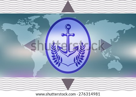 Marine anchor symbolic image. Element ship framed by laurel leaves on the background of an unfolded map of the world. - stock vector