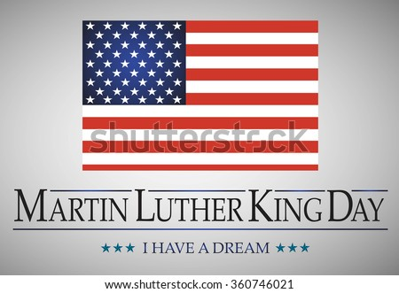 Martin Luther King Day. American Flag isolated on gray background. Celebrating on the 18th of January