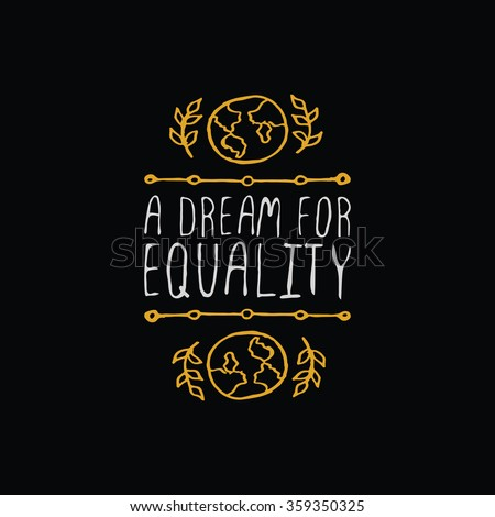 Martin Luther King Day handdrawn greeting card with gold element on black background.  A dream for equality. Typographic banner with text and Earth. Vector handdrawn badge.