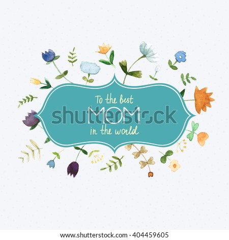 Marvelous Happy Mothers days card in vector. Awesome flowers made in watercolor technique. Bright romantic card with summer flowers and  text. Lovely spring design. - stock vector