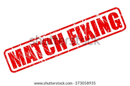 MATCH FIXING red stamp text on white