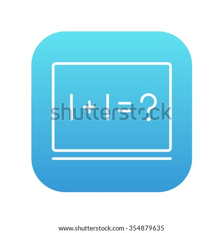 Maths example written on blackboard line icon for web, mobile and infographics. Vector white icon on the blue gradient square with rounded corners isolated on white background. - stock vector