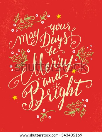 May your days be Merry and Bright. Christmas greeting card, calligraphy quote in vintage style - stock vector