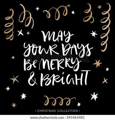 May your days be Merry and Bright. Christmas greeting card with calligraphy. Handwritten modern brush lettering. Hand drawn design elements. - stock vector