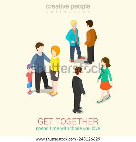 Meet people you love and spend leisure time flat 3d web isometric infographic concept vector. Get together groups of people: couple meets, family and friends. Creative people collection. - stock vector