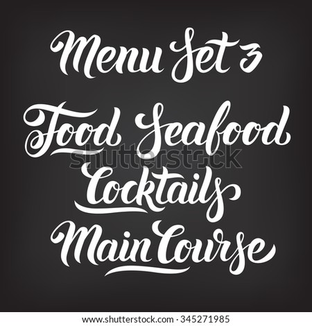 Menu hand lettering collection. Food, Seafood, Cocktails, Main Course - words in Handmade vector calligraphy set - stock vector