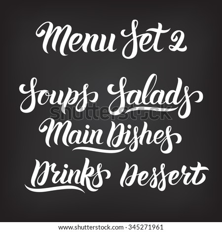 Menu hand lettering collection.Soups, Salads, Main Dishes, Drinks, Dessert - words in Handmade vector calligraphy set - stock vector