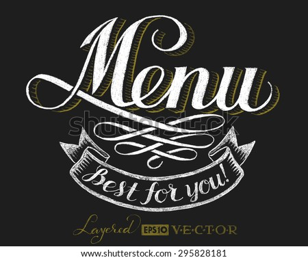Menu. Lettering on chalkboard. Eps10. Transparency used. RGB. Global colors. Gradients free. Each elements are grouped separately - stock vector