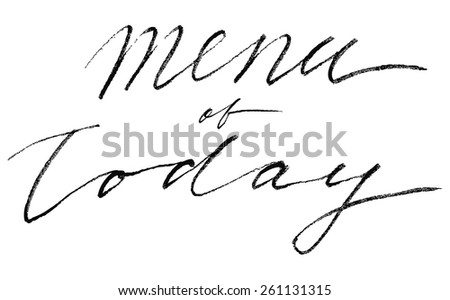 Menu of Today lettering Background. Modern Vector Calligraphy. Painted Letters. Modern Brushed Lettering. Restaurant poster. Restaurant poster. - stock vector