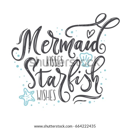 Mermaid kisses, starfish wishes quote with hand drawn sea elements and lettering. Summer quote with starfish, seashells, hearts and pearls. Summer t-shirt print, invitation, poster.
