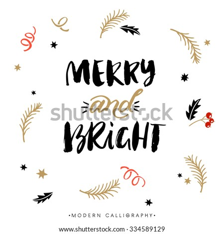 Merry and Bright. Christmas calligraphy. Handwritten modern brush lettering. Hand drawn design elements. - stock vector