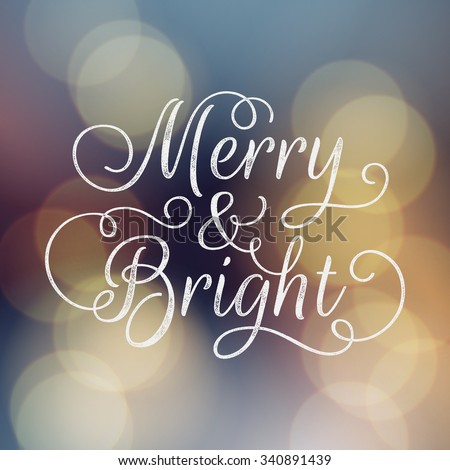 Merry and Bright lettering. Vector ink stamp effect, bokeh background, festive defocused lights. - stock vector