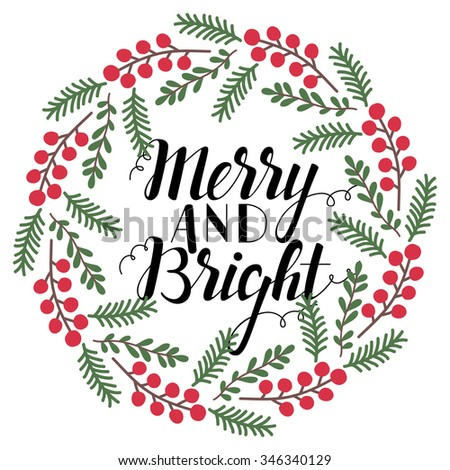 Merry and Bright vector illustration. Hand lettering and hand design elements - stock vector
