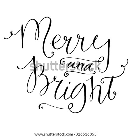 Merry and bright. Whimsical calligraphy for Christmas cards and posters, black vector lettering at white background - stock vector