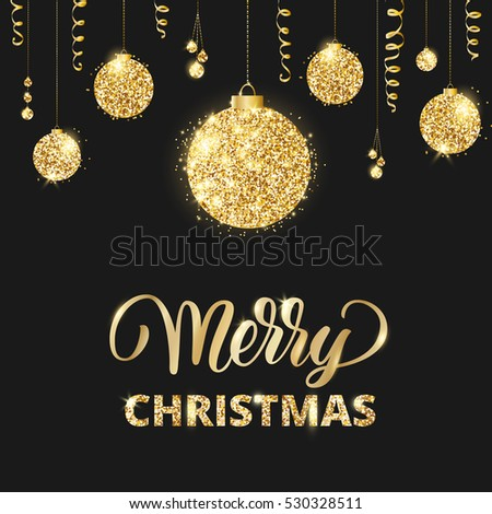 Merry Christmas and Happy New Year card with lettering and glitter decoration. Black and gold background with hanging shiny christmas balls and ribbons. Great for cards, party posters, banners.