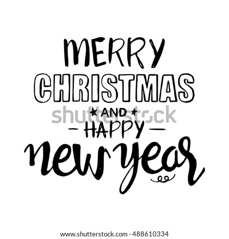 Merry Christmas And Happy New Year Lettering Modern Vector Hand Drawn Calligraphy Isolated On White