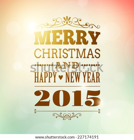 merry christmas and happy new year 2015 vector background - stock vector