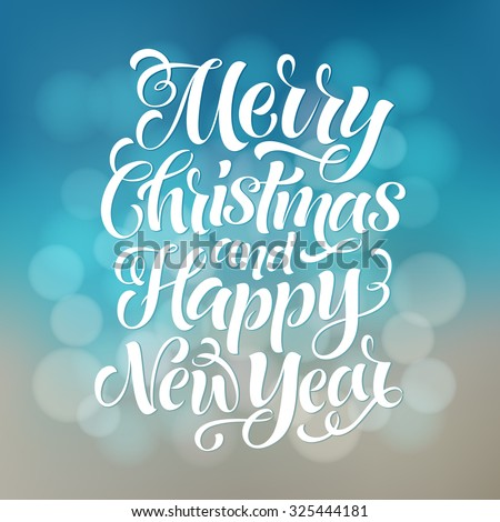 Merry Christmas and Happy New Year vector text on defocus background. Holidays lettering for invitation and greeting card, prints and posters. Hand drawn calligraphic inscription - stock vector