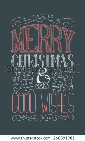 Merry Christmas and many good wishes. Seasonal poster with hand drawn lettering and flourishes. - stock vector