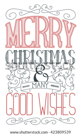 Merry Christmas and many good wishes. Winter seasonal poster with hand drawn lettering and flourishes. NIce decorative card with a cheerful and cozy look. Custom typography and ornaments. - stock vector