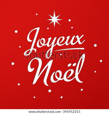 Merry Christmas card template with greetings in french . Joyeux Noel. Lettering with star and snow. Vector EPS 10. - stock vector