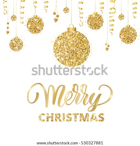Merry Christmas card with lettering and glitter decoration. Hanging christmas balls and ribbons isolated on white. Great for greeting cards, party posters, banners, flyers. Vector illustration.