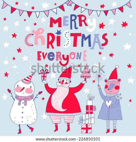 Merry Christmas everyone card in vector. Santa with Snowman and funny bear wishing you Happy New 2015 Year in cartoon style - stock vector