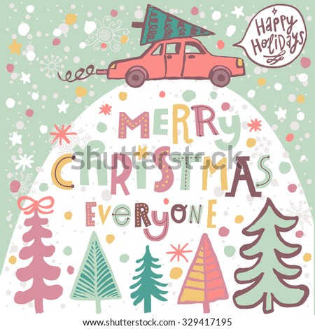 Merry Christmas everyone concept card in vector. Car with a Christmas tree under the snowfall in winter forest. Lovely cartoon background  - stock vector