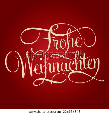 MERRY CHRISTMAS - FROHE WEIHNACHTEN hand lettering, handmade calligraphy, holiday season concept. German edition. - stock vector