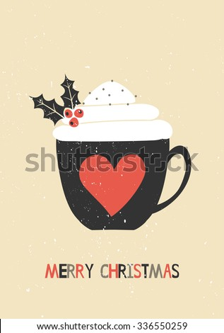 Merry Christmas greeting card template. A cup of warm beverage decorated with whipped cream and holly. - stock vector