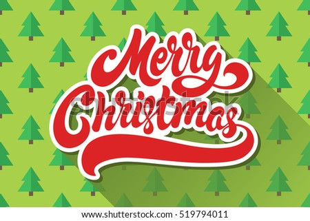 Merry Christmas hand drawn lettering design vector illustration. Isolated letters on background pattern of trees.