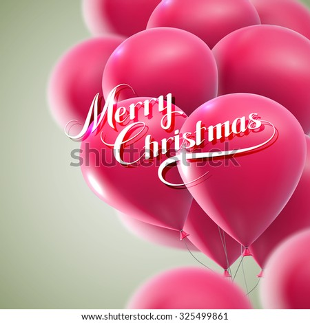 Merry Christmas lettering composition on the background of flying pink balloons. Holiday Vector Illustration - stock vector