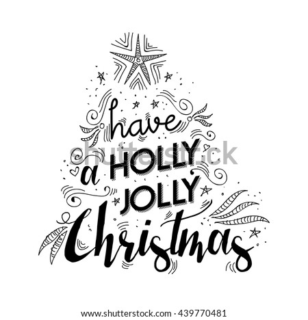 Merry christmas lettering handwritten design. Holly jolly happy xmas wish quote with drawings making tree shape for poster, holiday greeting card etc. EPS10 vector. - stock vector