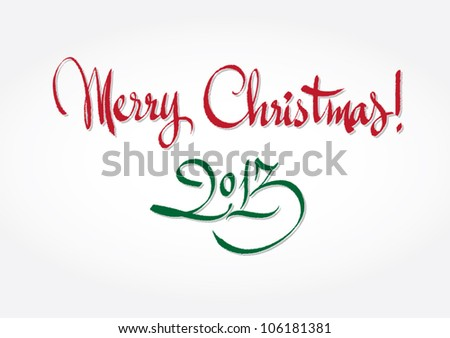 Merry christmas 2013 - original handwritten calligraphy for your logo, website, postcard or advertisement - stock vector