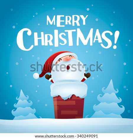 Merry Christmas! Santa Claus in the chimney  - stock vector