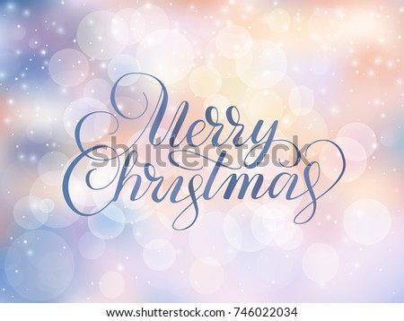 Merry Christmas Text, Hand Drawn Letters. Holiday Greetings Quote. Blurred  Winter Background With