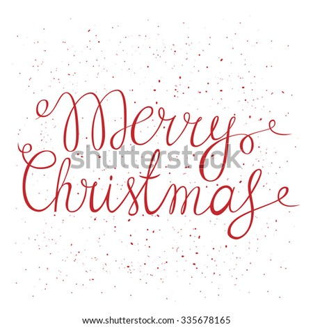 Merry Christmas. Vector typography poster with hand lettering calligraphic quote. Hand drawn Xmas holiday decorative element. Good choice for greeting cards, posters, web-design, decoration etc. - stock vector