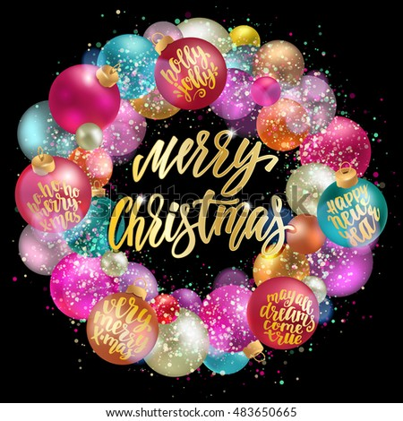 Merry Christmas wreath, new year decoration with lettering. Holidays hand calligraphy quotes on colorful balls with confetti and glitter. Vector decorative elements on chalkboard black background.