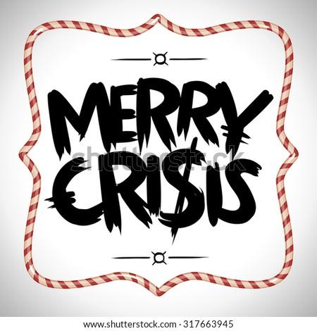 Merry crisis  - stock vector
