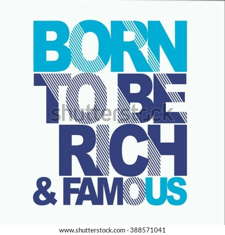 Message : born to be rich typography, t-shirt graphics, vectors, slogan,