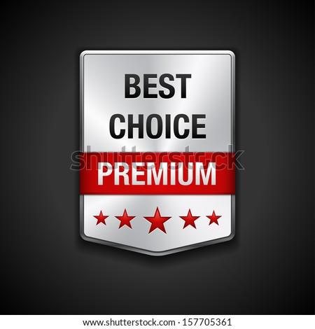 Metal premium badge on dark background. Best Choice. Vector illustration.  - stock vector