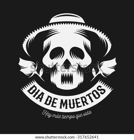 Mexican day of the dead monochrome vector illustration. Dia de muertos. Skull in sombrero with two roses. Quote - Hay mas tiempo que vida. - stock vector