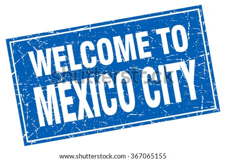 Mexico City blue square grunge welcome to stamp - stock vector
