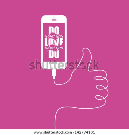 "Minimal illustration with smart phone and inspirational writing and wire forming ""like"" sign. Optimistic background for your message. Simple and original vector design. - stock vector"