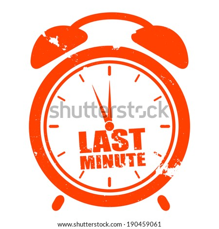 "minimalistic illustration of a grungy clock with ""last minute"" text, eps10 vector - stock vector"