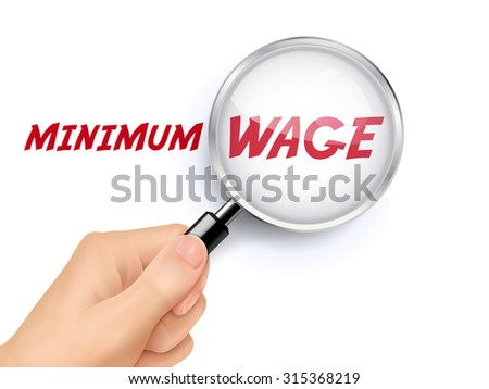 minimum wage words showing through magnifying glass held by hand - stock vector