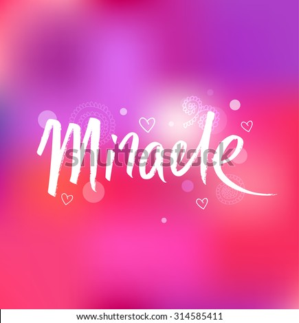 Miracle. Ink hand drawn lettering. Modern vector calligraphy on pink background - stock vector