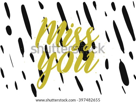 Miss you inscription. Greeting card with calligraphy. Hand drawn lettering design. Photo overlay. Typography for banner, poster or apparel design. Isolated vector element. - stock vector