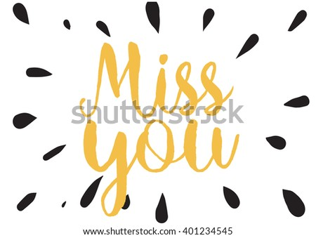 Miss you inscription. Greeting card with calligraphy. Hand drawn lettering design. Photo overlay. Typography for banner, poster or apparel design. Vector typography. - stock vector